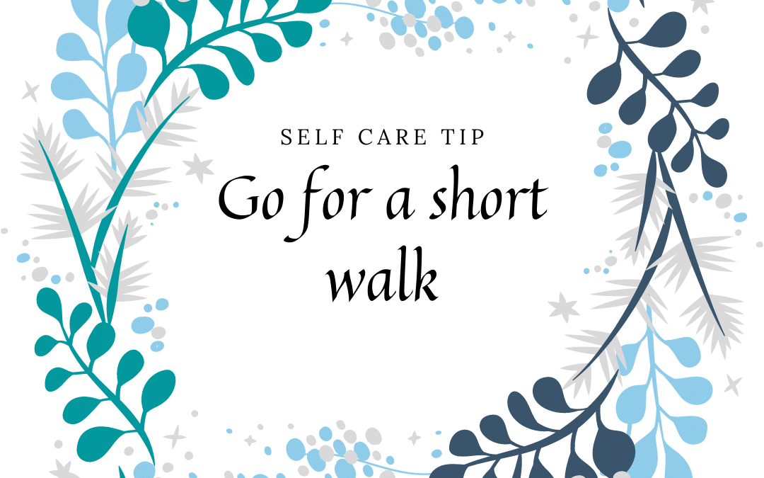 It's the little things – Take a short walk