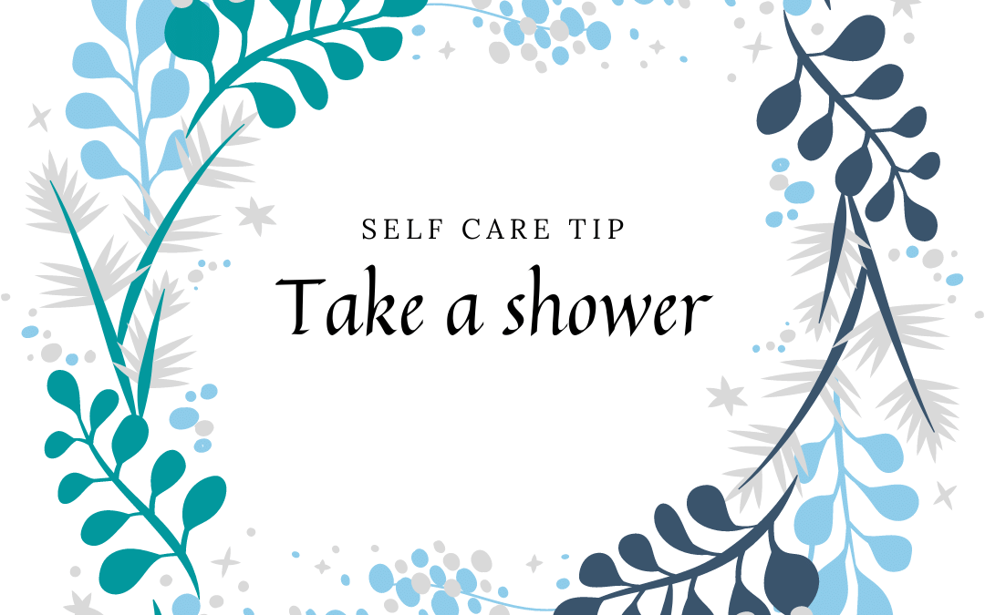 It's the little things! – Take a Shower